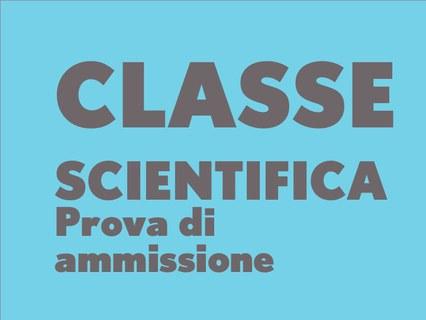 classe scientifica: prova di ammissione