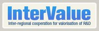 edit INTERREG SOUTH-EAST EUROPE - INTERVALUE - Inter-regional cooperation for valorisation of research results