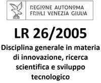 edit L.R. 26/2005 Disciplina generale in materia di innovazione, ricerca scientifica e sviluppo tecnologico